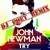 John Newman – Try (DJ Poet's Stronger Mix)